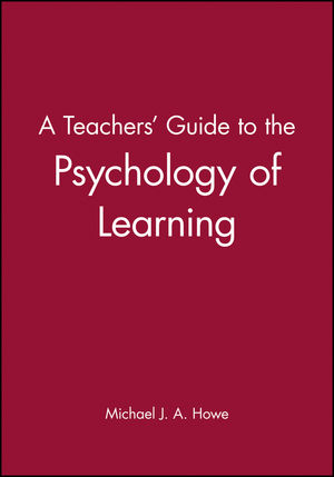 A Teachers' Guide to the Psychology of Learning