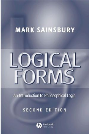 Logical Forms: An Introduction to Philosophical Logic, 2nd Edition
