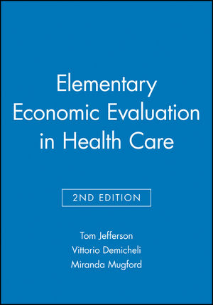 Elementary Economic Evaluation in Health Care, 2nd Edition