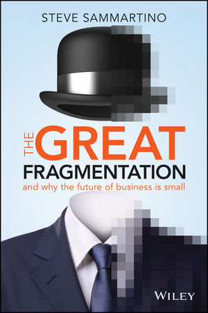 Book Cover Image for The Great Fragmentation: And Why the Future of Business is Small