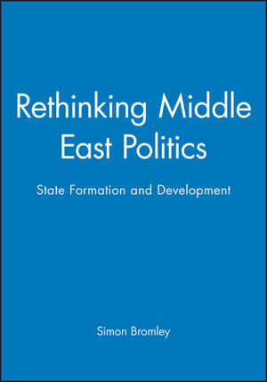 Rethinking Middle East Politics: State Formation and Development