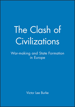 The Clash of Civilizations: War-making and State Formation in Europe (0745611982) cover image