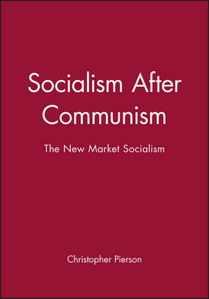 Socialism After Communism: The New Market Socialism