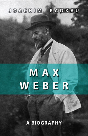Max Weber: A Biography (0745641482) cover image