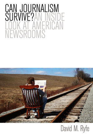 Can Journalism Survive?: An Inside Look at American Newsrooms  (0745654282) cover image