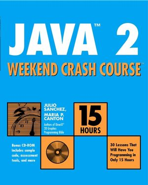 Java<sup><small>TM</small></sup> 2 Weekend Crash Course<sup><small>TM</small></sup>