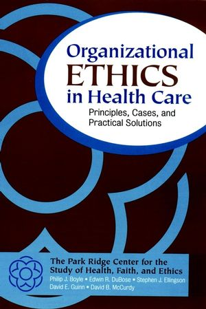 Organizational Ethics in Health Care: Principles, Cases, and Practical Solutions (0787955582) cover image