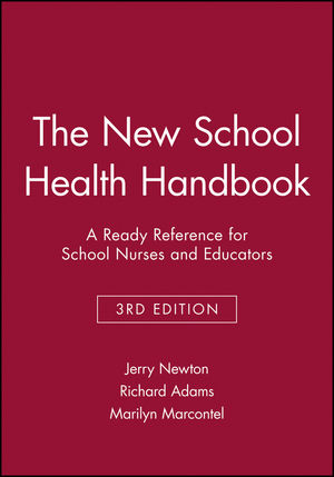The New School Health Handbook: A Ready Reference for School Nurses and Educators, 3rd Edition
