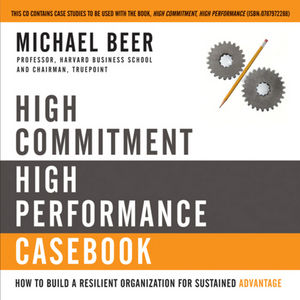 High Commitment High Performance: How to Build A Resilient Organization for Sustained Advantage (0787974382) cover image
