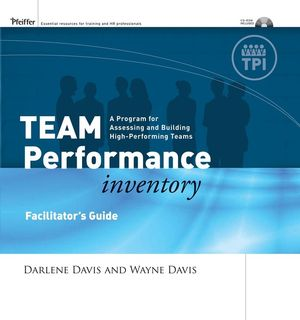 Team Performance Inventory: A Guide for Assessing and Building High-Performing Teams, Facilitator's Guide Set