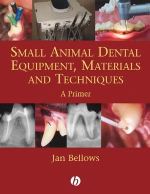 Small Animal Dental Equipment, Materials and Techniques: A Primer (0813818982) cover image