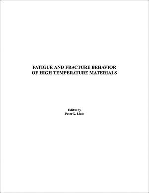 Fatigue and Fracture Behavior of High Temperature Materials
