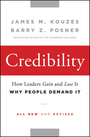 Credibility: How Leaders Gain and Lose It, Why People Demand It, 2nd Edition (1118098382) cover image