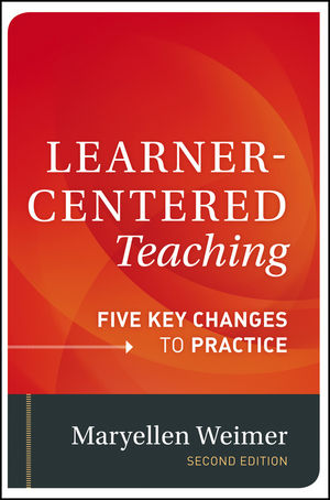 Learner-Centered Teaching: Five Key Changes to Practice, 2nd Edition