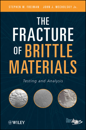 The Fracture of Brittle Materials: Testing and Analysis (1118147782) cover image