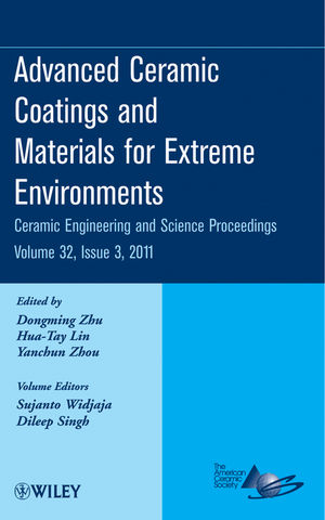Advanced Ceramic Coatings and Materials for Extreme Environments: Ceramic Engineering and Science Proceedings, Volume 32, Issue 3 (1118172582) cover image