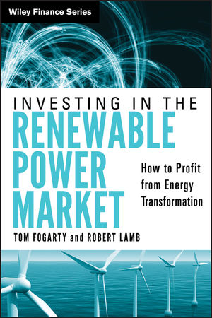 Investing in the Renewable Power Market: How to Profit from Energy Transformation (1118234782) cover image