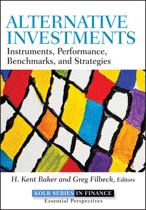 Alternative Investments: Instruments, Performance, Benchmarks and Strategies (1118285182) cover image