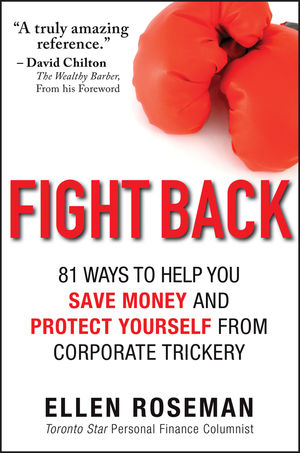 Fight Back: 81 Ways to Help You Save Money and Protect Yourself from Corporate Trickery (1118300882) cover image