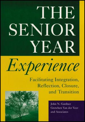 The Senior Year Experience: Facilitating Integration, Reflection, Closure, and Transition