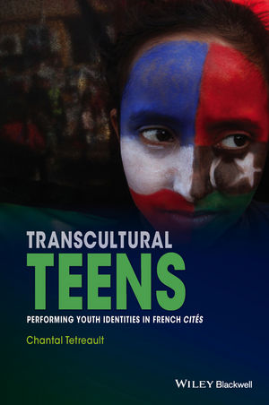 Transcultural Teens: Performing Youth Identities in French Cités (1118388682) cover image
