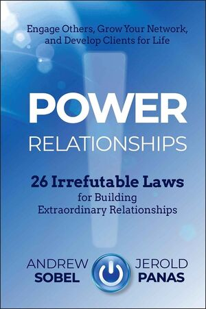 Book Cover Image for Power Relationships: 26 Irrefutable Laws for Building Extraordinary Relationships