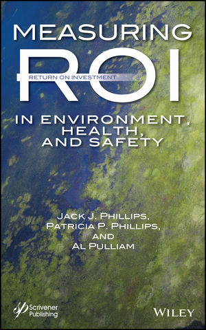 Measuring ROI in Environment, Health, and Safety (1118639782) cover image