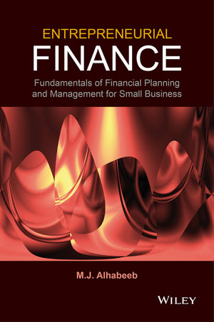 Entrepreneurial Finance: Fundamentals of Financial Planning and Management for Small Business (1118691482) cover image