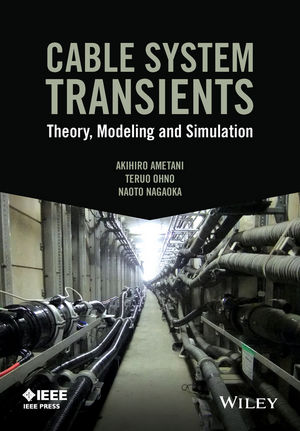 Cable System Transients: Theory, Modeling and Simulation (1118702182) cover image