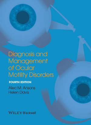 Diagnosis and Management of Ocular Motility Disorders, 4th Edition (1118712382) cover image