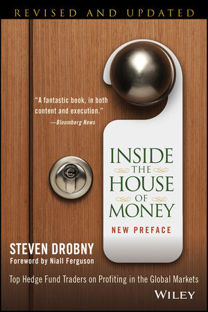 Inside the House of Money: Top Hedge Fund Traders on Profiting in the Global Markets, Revised and Updated