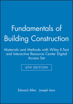 Fundamentals of Building Construction: Materials and Methods, 6e with Wiley E-Text and Interactive Resource Center Digital Access Set (1118887182) cover image