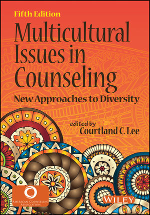 Multicultural Issues in Counseling: New Approaches to Diversity, 5th Edition