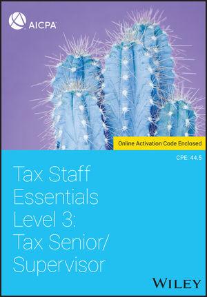 Tax Staff Essentials, Level 3: Tax Senior/Supervisor