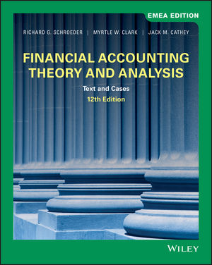Financial Accounting Theory and Analysis: Text and Cases, 12th Edition, EMEA Edition
