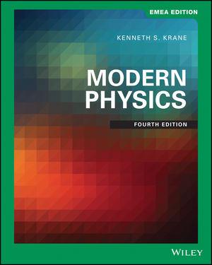 Modern Physics, 4th Edition, EMEA Edition