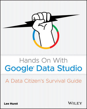 Hands On With Google Data Studio: A Data Citizens Survival Guide