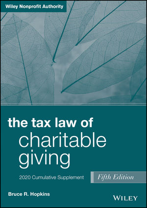 The Tax Law of Charitable Giving, 2019 Cumulative Supplement, 5th Edition
