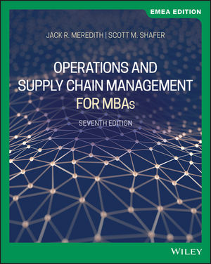 Operations and Supply Chain Management for MBAs, 7th Edition, EMEA Edition