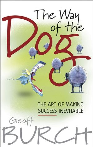 The Way of the Dog: The Art of Making Success Inevitable (1119950082) cover image