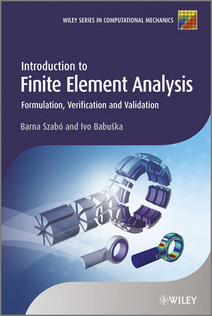 Introduction to Finite Element Analysis: Formulation, Verification and Validation (1119993482) cover image