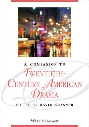 A Companion to Twentieth-Century American Drama (1405163682) cover image