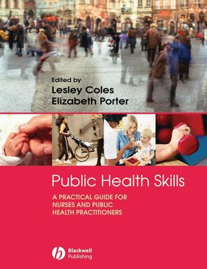 Public Health Skills: A Practical Guide for nurses and public health practitioners (1444302582) cover image