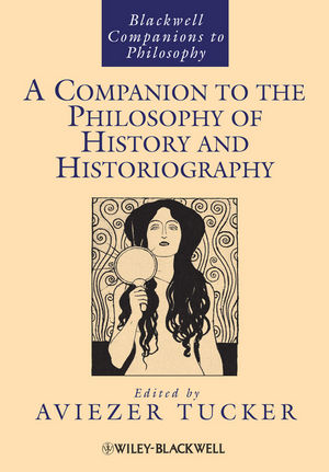 A Companion to the Philosophy of History and Historiography (1444337882) cover image
