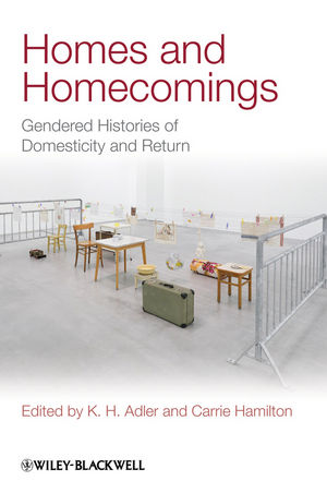 Homes and Homecomings: Gendered Histories of Domesticity and Return  (1444351982) cover image