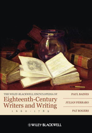 The Wiley-Blackwell Encyclopedia of Eighteenth-Century Writers and Writing 1660 - 1789 (1444390082) cover image