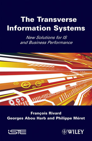 The Transverse Information Systems: New Solutions for IS and Business Performance (1848211082) cover image