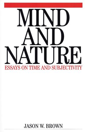 Mind and Nature: Essays on Time and Subjectivity