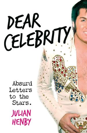 Dear Celebrity: Absurd Letters to the Stars (1907293582) cover image
