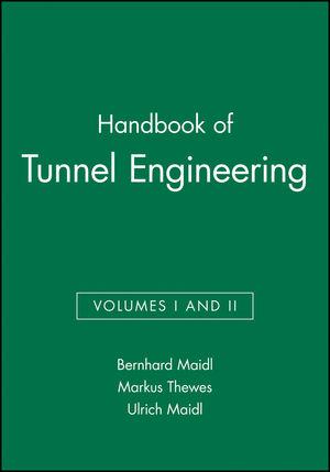 Handbook of Tunnel Engineering, Volumes I and II
